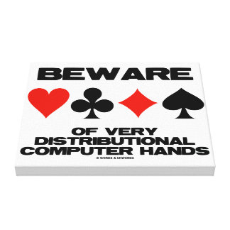 Beware Of Very Distributional Computer Hands Canvas Print