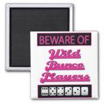 beware of wild bunco players square magnet