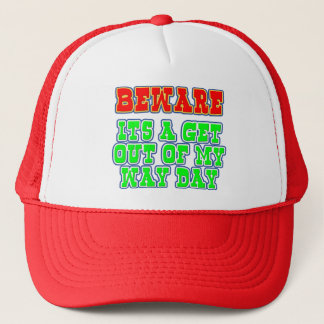 Beware - Out Of My Way Trucker Hat