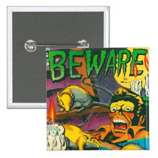 Beware Pinback Buttons