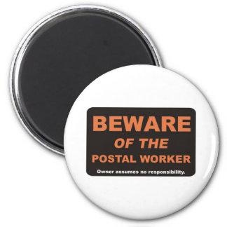 Beware / Postal Worker 6 Cm Round Magnet