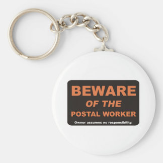 Beware / Postal Worker Basic Round Button Key Ring