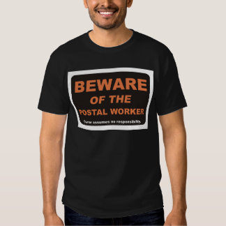 Beware / Postal Worker Shirts