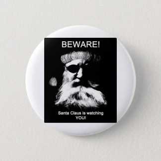Beware--Santa is watching you! 6 Cm Round Badge