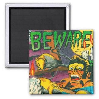 Beware! Square Magnet
