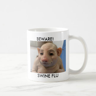 BEWARE!, SWINE FLU COFFEE MUGS