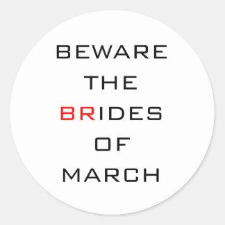 Beware The Brides of March Funny Wedding Round Sticker