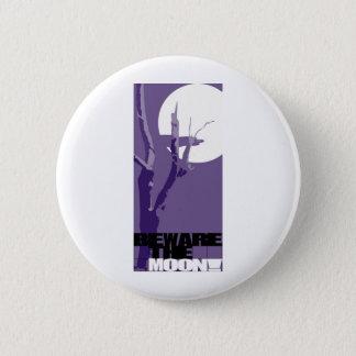 Beware the Moon 6 Cm Round Badge