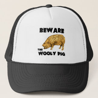 Beware the Wooly Pig Trucker Hat