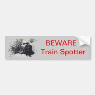 Beware, train spotter bumper sticker