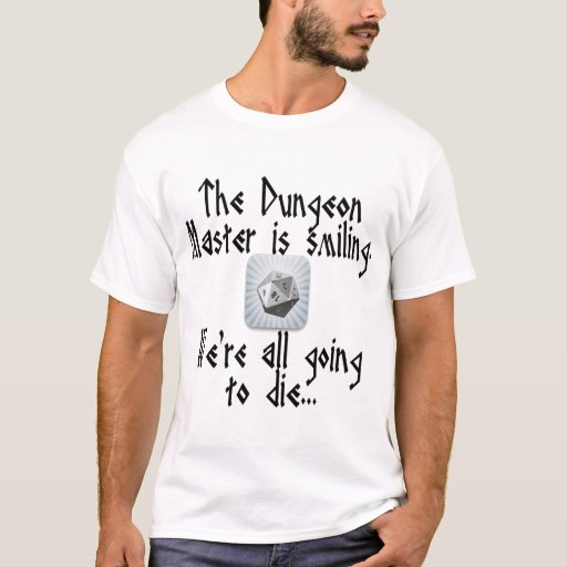 Image of Beware when the Dungeon Master Smiles... T-shirt