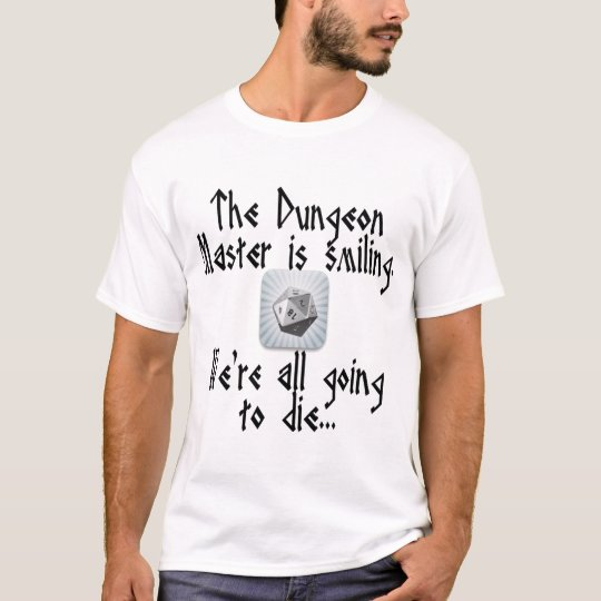 Beware when the Dungeon Master Smiles T-Shirt