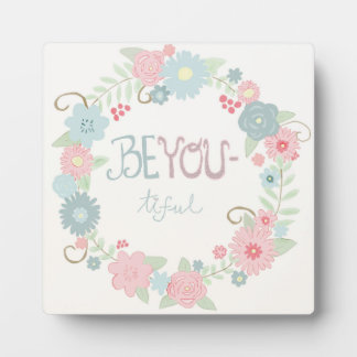 Beyou-tiful Floral Plaque