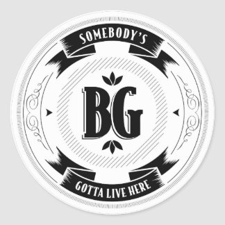 BG, Somebody's Gotta Live Here Badge Sticker
