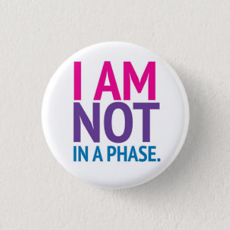 "Bi Pride ""I am not in a phase"" button"