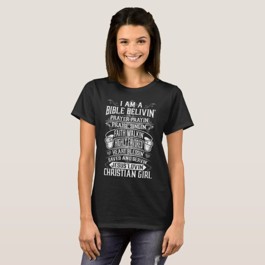 Bible Belivin Prayer Jesus Lovin Christian Girl T-Shirt