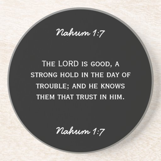 Bible passage Nahum 1:7 in white text. Coasters