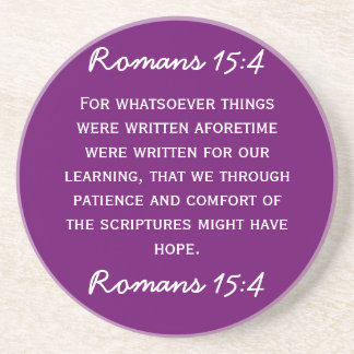Bible passage Romans 15:4 in white text. Beverage Coaster