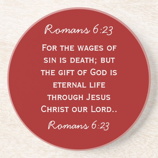 Bible passage Romans 6:23 in white text Coaster
