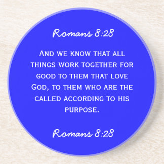 Bible passage Romans 8 28 in white text Coaster