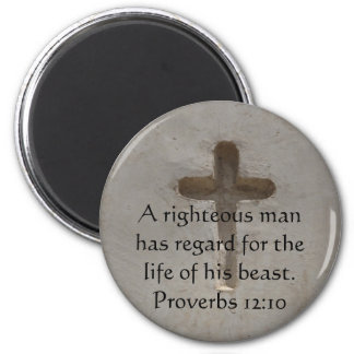Bible quote  about Animal Cruelty Proverbs 12:10 6 Cm Round Magnet