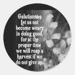 BIBLE SCRIPTURE GALATIANS 6:9 ROUND STICKER