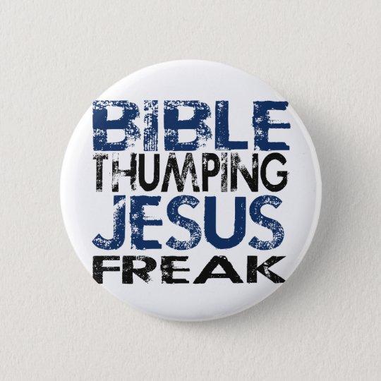 Bible Thumping Jesus Freak 6 Cm Round Badge