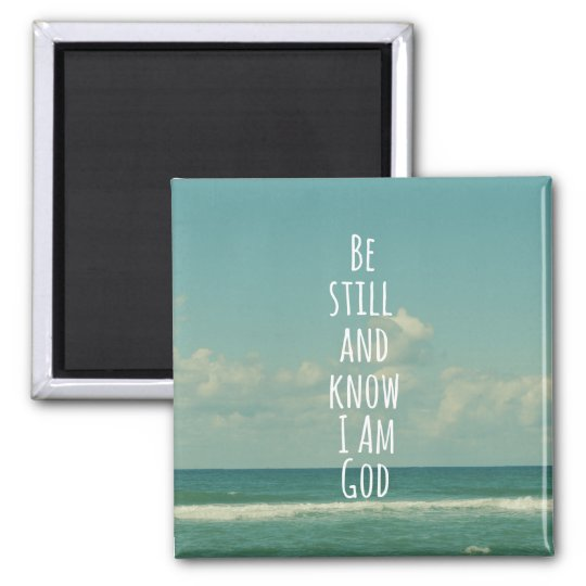 Bible Verse: Be Still and Know Square Magnet