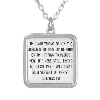 bible verse encouragement Galatians 1:10 Square Pendant Necklace