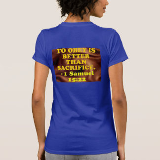 Bible verse from 1 Samuel 15:22. T-Shirt