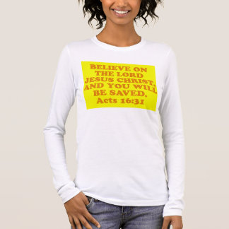 Bible verse from Acts 16:31. Long Sleeve T-Shirt