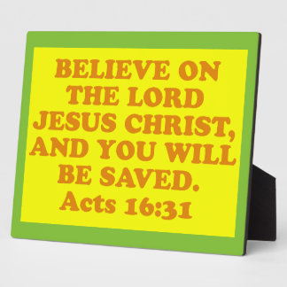 Bible verse from Acts 16:31. Plaques