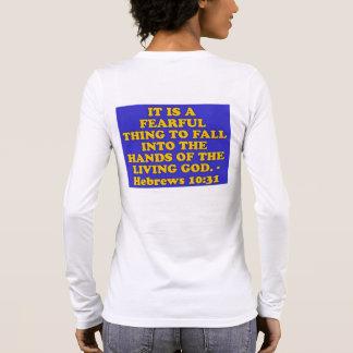 Bible verse from Hebrews 10:31. Long Sleeve T-Shirt