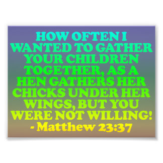 Bible verse from Matthew 23 37 Photo Art