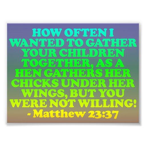 Bible verse from Matthew 23:37. Photo Art