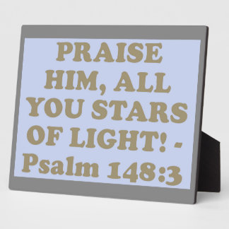 Bible verse from Psalm 148:3. Display Plaque