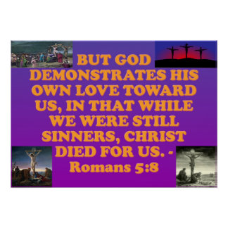 Bible verse from Romans 5:8. Poster