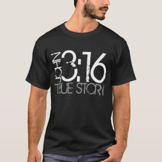 Bible verse John 3:16 True Story t-shirt