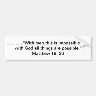 Bible verse Matthew 19:26 Bumper Stickers