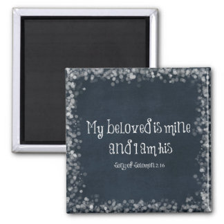 Bible Verse : My Beloved is Mine and I am His Square Magnet