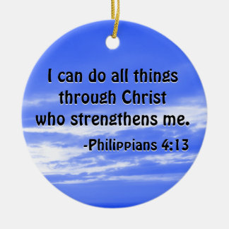 Bible Verse Philippians 4:13 Christian Scripture Christmas Ornament