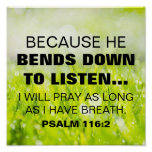 Bible verse Psalm 116:2 Poster