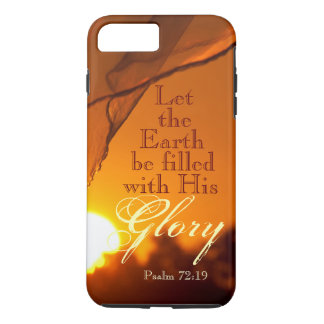 Bible Verse Psalm 72:19 God's Glory Sunset iPhone 7 Plus Case