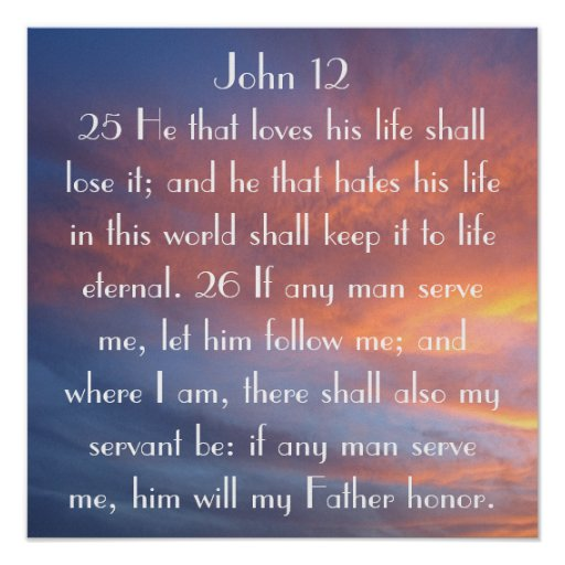 bible verse reminder John 12:25-26 sunset Poster