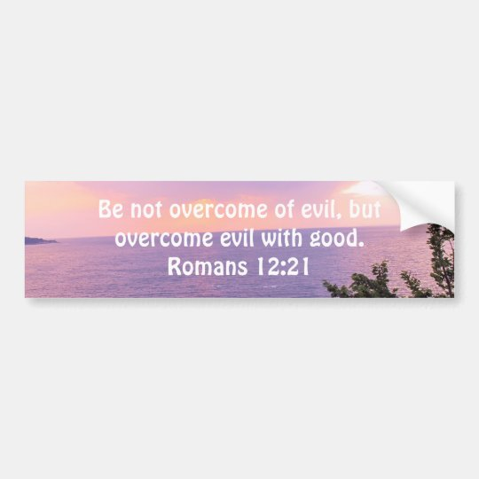 Bible Verses Love Quote Saying Romans 12:21 Bumper