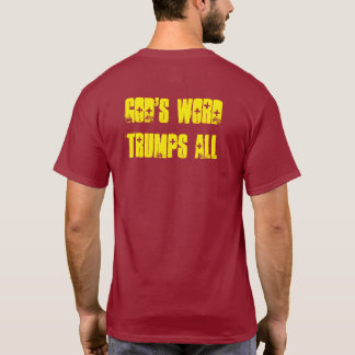 """Biblical Signs """"God's Word Trumps ALL"""" Tee"""