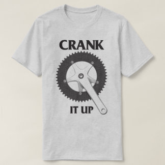 Bicycle Humour Crank It Up Bike Cycling T-Shirt