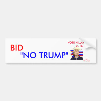 BID NO TRUMP/VOTE HILLARY 2016 BUMPER STICKER