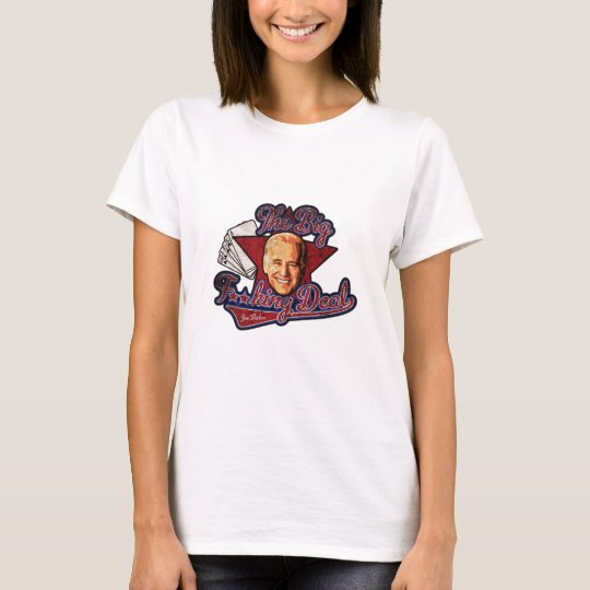 Biden Big Deal T-Shirt