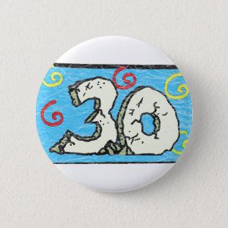 Big 3 0 - 30th Birthday Gifts 6 Cm Round Badge